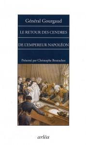 Le Retour des Cendres de 1840,  vécu et raconté par le général Gourgaud...