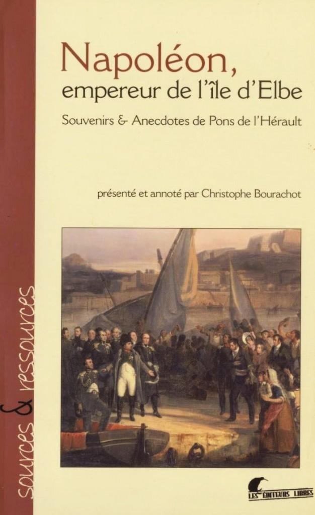 Le témoignage d'André Pons de l'Hérault sur le séjour de Napoléon à l'île d'Elbe...
